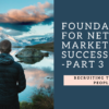 Recruiting the right people - foundations for network marketing success